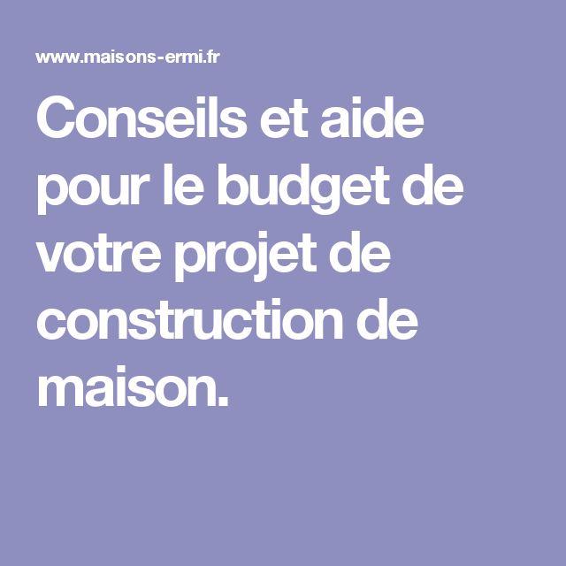 conseils et aide pour le budget de votre projet de construction de maison - Aide Pour Construire Une Maison