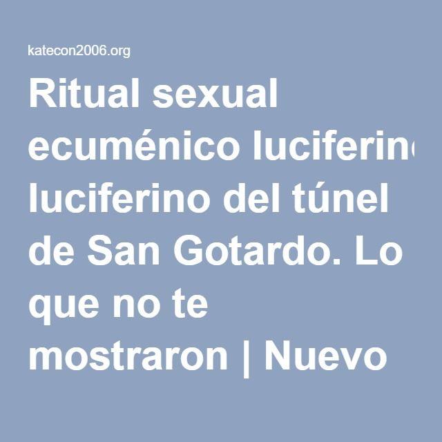 Ritual sexual ecuménico luciferino del túnel de San Gotardo. Lo que no te mostraron   Nuevo Orden Mundial Reptiliano
