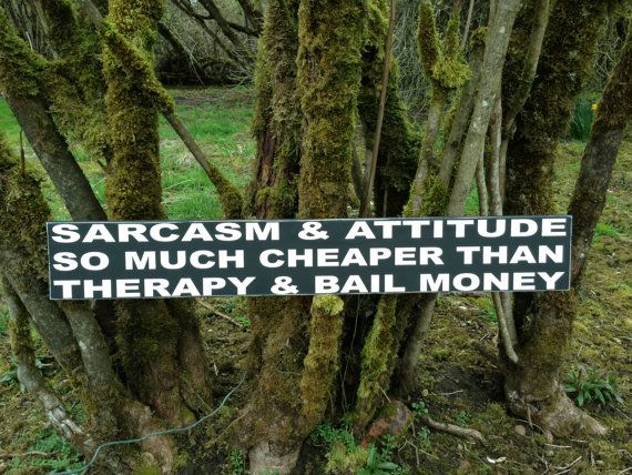 """Sarcasm & Attitude  Much Cheaper Than Therapy and Bail Money   5.5"""" x 36"""" Wood Sign. Funny sign on Etsy, $30.00"""