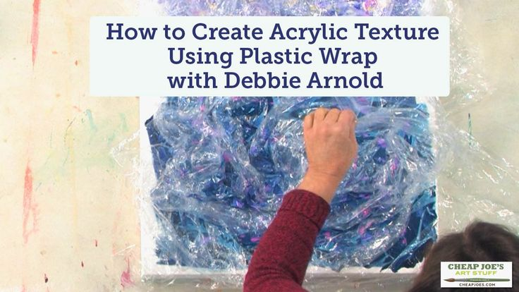 How to Create Acrylic Texture Using Plastic Wrap with Debbie Arnold