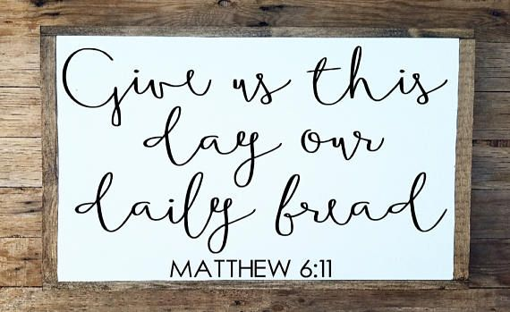 Give us this day our daily bread sign Matthew 6:11 kitchen