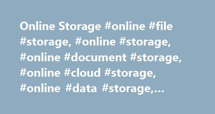 Online Storage #online #file #storage, #online #storage, #online #document #storage, #online #cloud #storage, #online #data #storage, #cloud #storage http://austin.remmont.com/online-storage-online-file-storage-online-storage-online-document-storage-online-cloud-storage-online-data-storage-cloud-storage/  # Online Storage WORKSPACE Plans & Pricing Ours vs. Theirs Features FAQs Customer Reviews Discover a better way to back up, store, and share your files. Enjoy a secure, affordable way to…