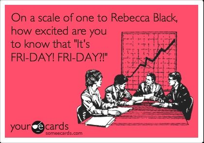 rebecca black friday friday funny - Google Search
