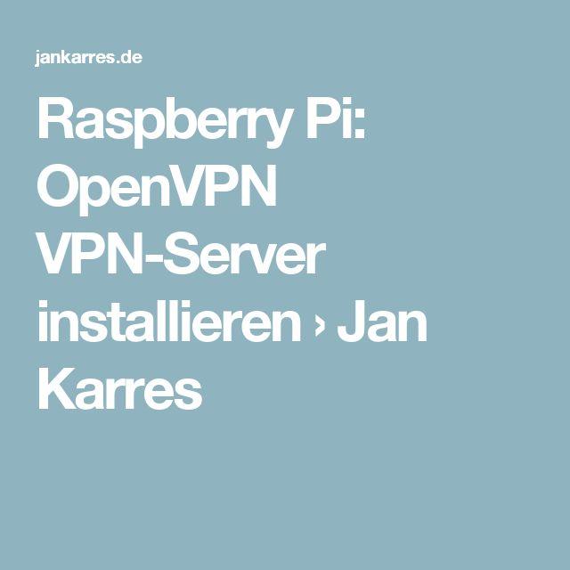 Raspberry Pi: OpenVPN VPN-Server installieren › Jan Karres