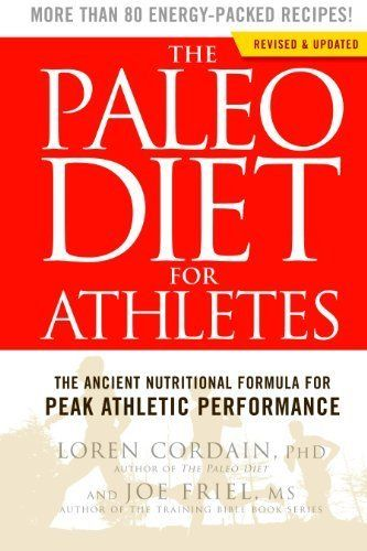 The Paleo Diet for Athletes: The Ancient Nutritional Formula for Peak Athletic Performance by Cordain, Loren, Friel, Joe (Reprint Edition) [Paperback(2012)] -- Continue to the product at the image link.