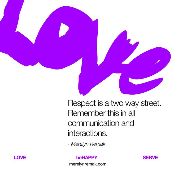 Respect is a two way street. Remember this in all communication and interactions.  #love #motivation #relationships #happiness #inspiration #matchmaking #passion #couples #single #match #marriage #dating #datingadvice #romance #lovelife #merelynremak