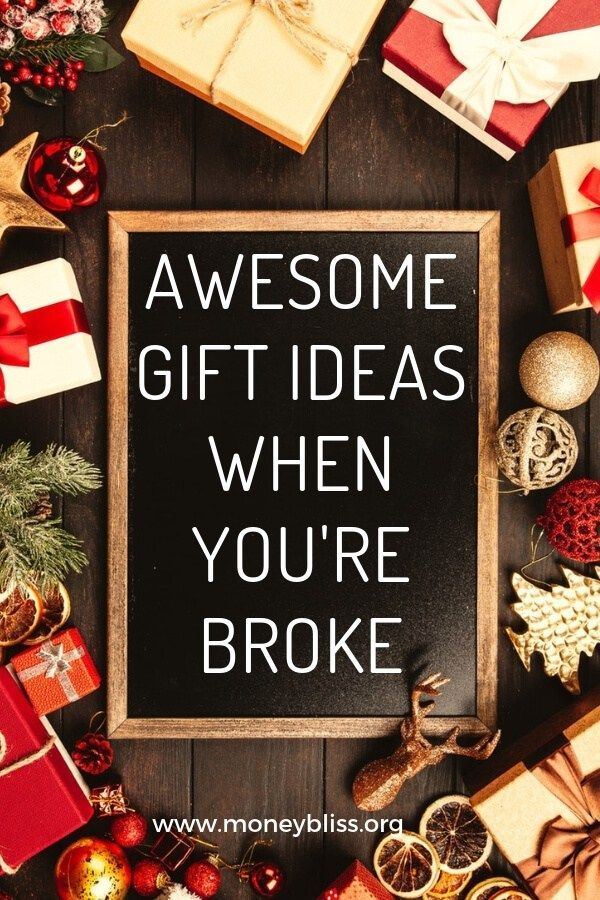 Awesome Gift Ideas When You Re Broke Money Bliss Diy Christmas Gifts Cheap Inexpensive Christmas Gifts Cheap Christmas Gifts
