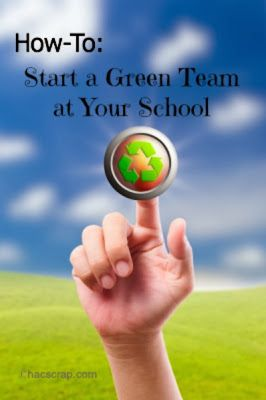 How To : Starting a Green Team at Your School |my scraps