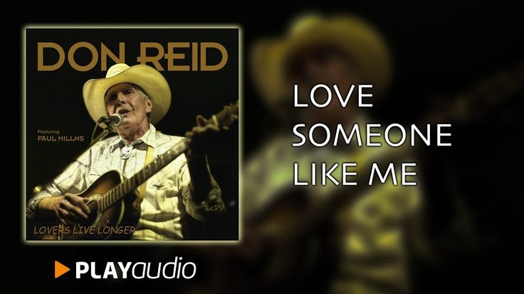 Love Someone Like Me - Lovers Live Longers - Don Reid - Country Music PL...