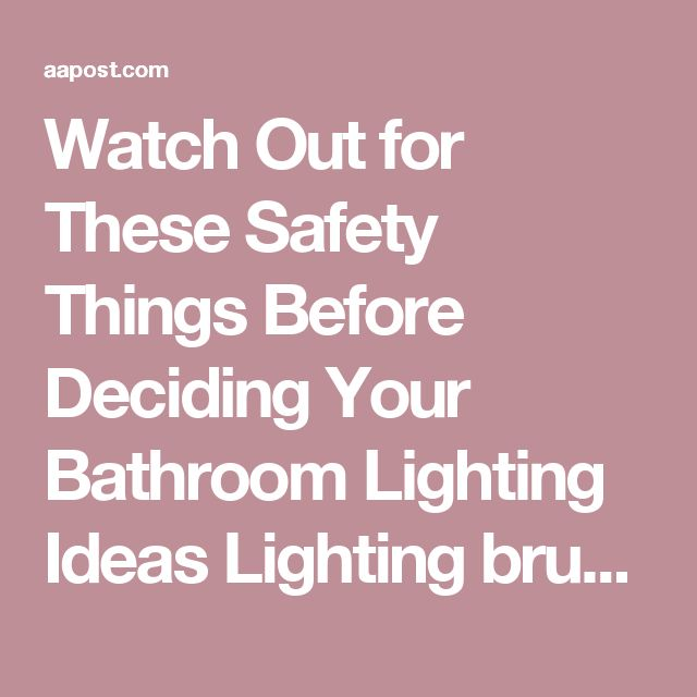 Watch Out for These Safety Things Before Deciding Your Bathroom Lighting Ideas Lighting brushed nickel oval mirror ambient  | Aapost