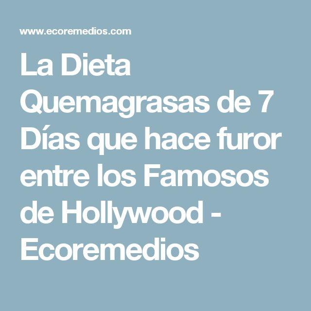 La Dieta Quemagrasas de 7 Días que hace furor entre los Famosos de Hollywood - Ecoremedios