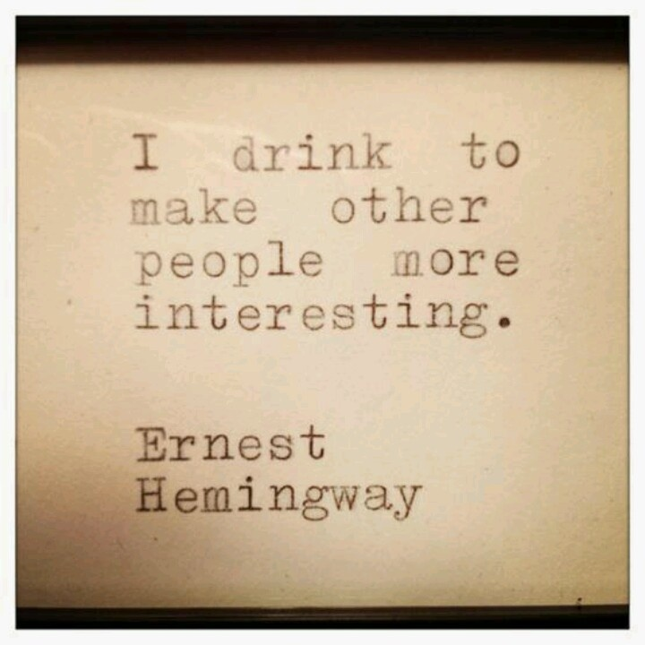 the inspirations of ernest hemingway All my life i've looked at words as though i were seeing them for the first time ~ ernest hemingway.