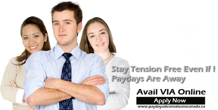 advance payday loans, quiet simple online application procedure fiscal aid which meet your urgent cash requirement without much delay. Apply Now - http://www.paydayadvanceloanscanada.ca/online-payday-loans-canada.html
