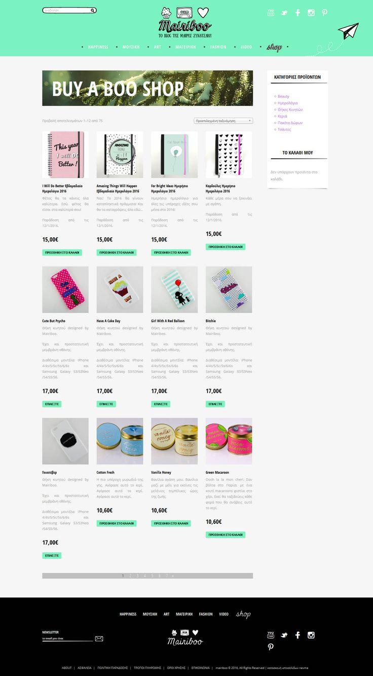 Στην πρόσφατα ανανεωμένη ιστοσελίδα της @mairiboo προστέθηκε μια νέα λειτουργία, ένα ολόφρεσκο ηλεκτρονικό κατάστημα στο οποίο μπορείτε να βρείτε και να αγοράσετε διάφορα αγαπημένα προϊόντα της Μαίρης Συνατσάκη, όπως κεριά, ημερολόγια και τσάντες. Δείτε τα στο www.mairiboo.com/shop