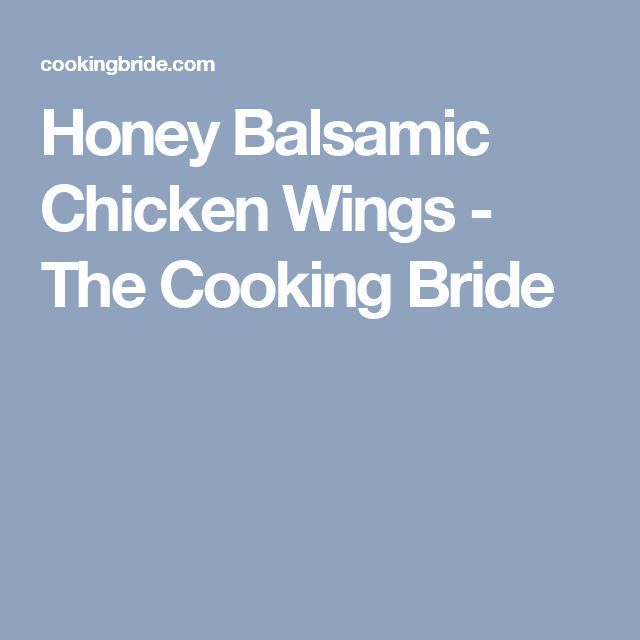 Honey Balsamic Chicken Wings - The Cooking Bride