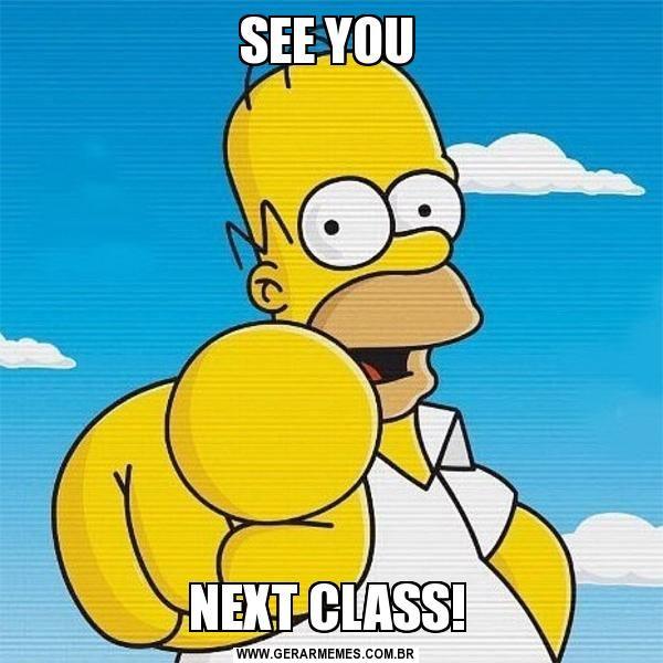 SEE YOU NEXT CLASS! | Memes, Gerador de memes, Poemas engraçados