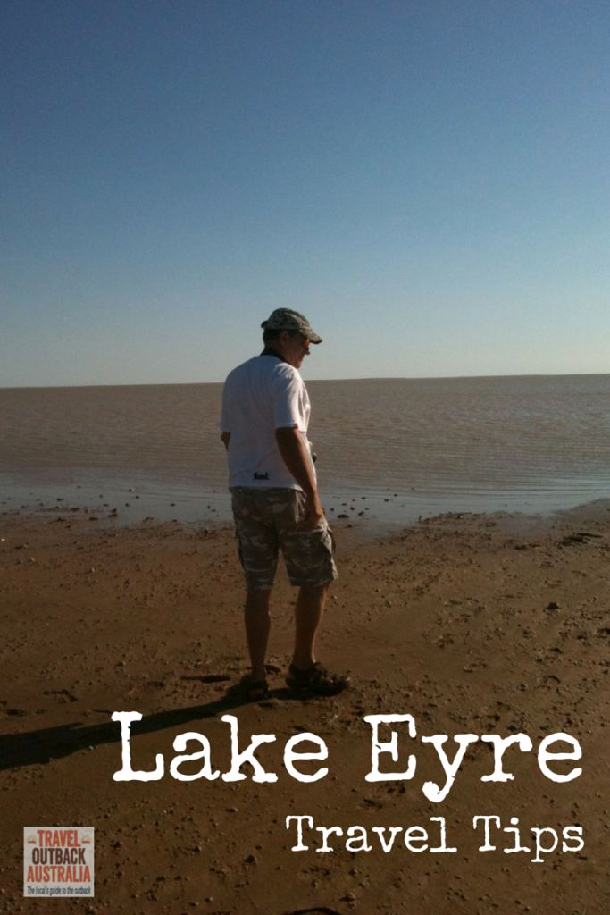 Lake Eyre, South Australia, Travel tips