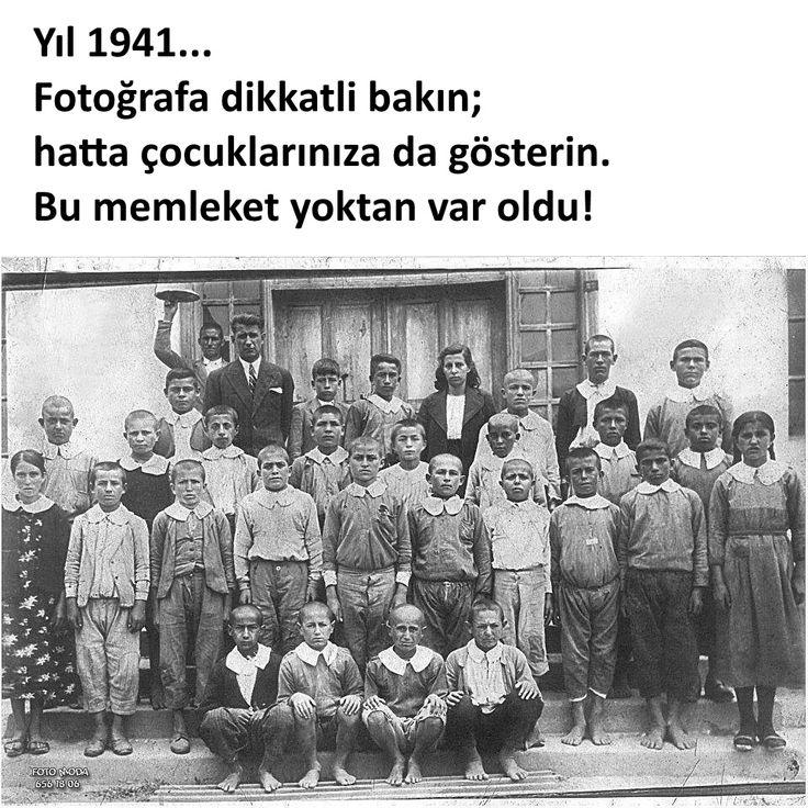 Yıl 1941... Fotoğrafa dikkatli bakın; hatta çocuklarınıza da gösterin. Bu memleket yoktan var oldu! #sözler #anlamlısözler #güzelsözler #manalısözler #özlüsözler #alıntı #alıntılar #alıntıdır #alıntısözler