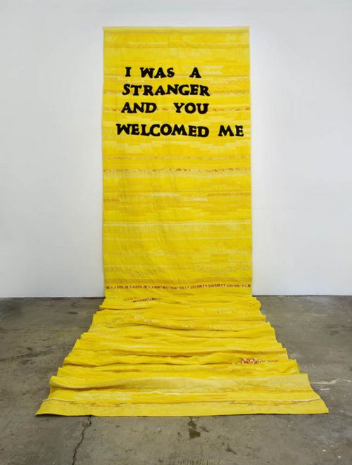 """I was a stranger and you welcomed me""    Quilts of Radical Hospitality by Andrea Bowers, 2008"