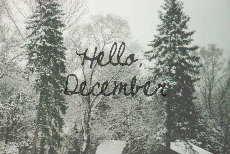 Hello December december quotes hello december welcome december hello december quotes