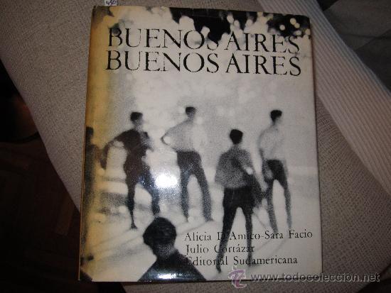 Buenos Aires - Alicia D Amico - Sara Facio - Julio Cortazar - Editorial Sudamericana 1968 - Foto 1