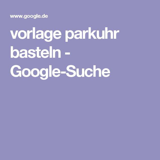 vorlage parkuhr basteln - Google-Suche