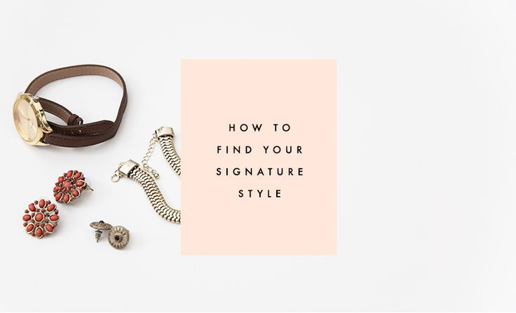 How To Find Your Signature Style - Clementine Daily