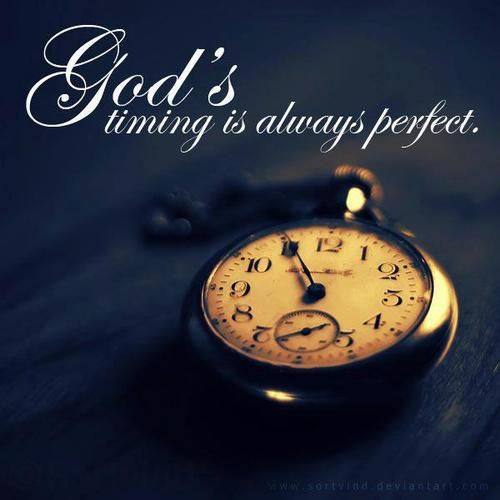 """God's time, not my own. Ecclesiastes 3:11a - """"He hath made every thing beautiful in His time"""""""