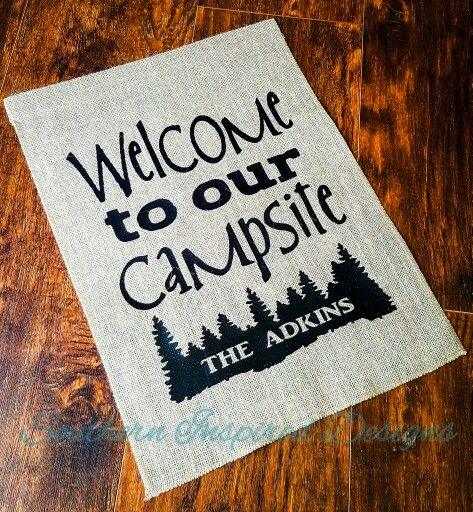 Personalized Camping Burlap Garden Flag  https://www.etsy.com/listing/275906004/personalized-camping-burlap-garden-flag