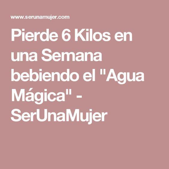 """Pierde 6 Kilos en una Semana bebiendo el """"Agua Mágica"""" - SerUnaMujer"""
