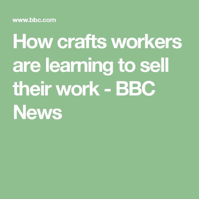 How crafts workers are learning to sell their work - BBC News