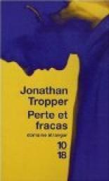 Critiques, citations, extraits de Perte et fracas de Jonathan Tropper. Voilà un auteur qui a trouvé une `recette` qui marche (apparemment) et...