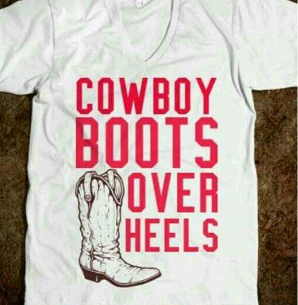 I may be a girly girl but I'll wear my cowgirl boots anytime over heels!