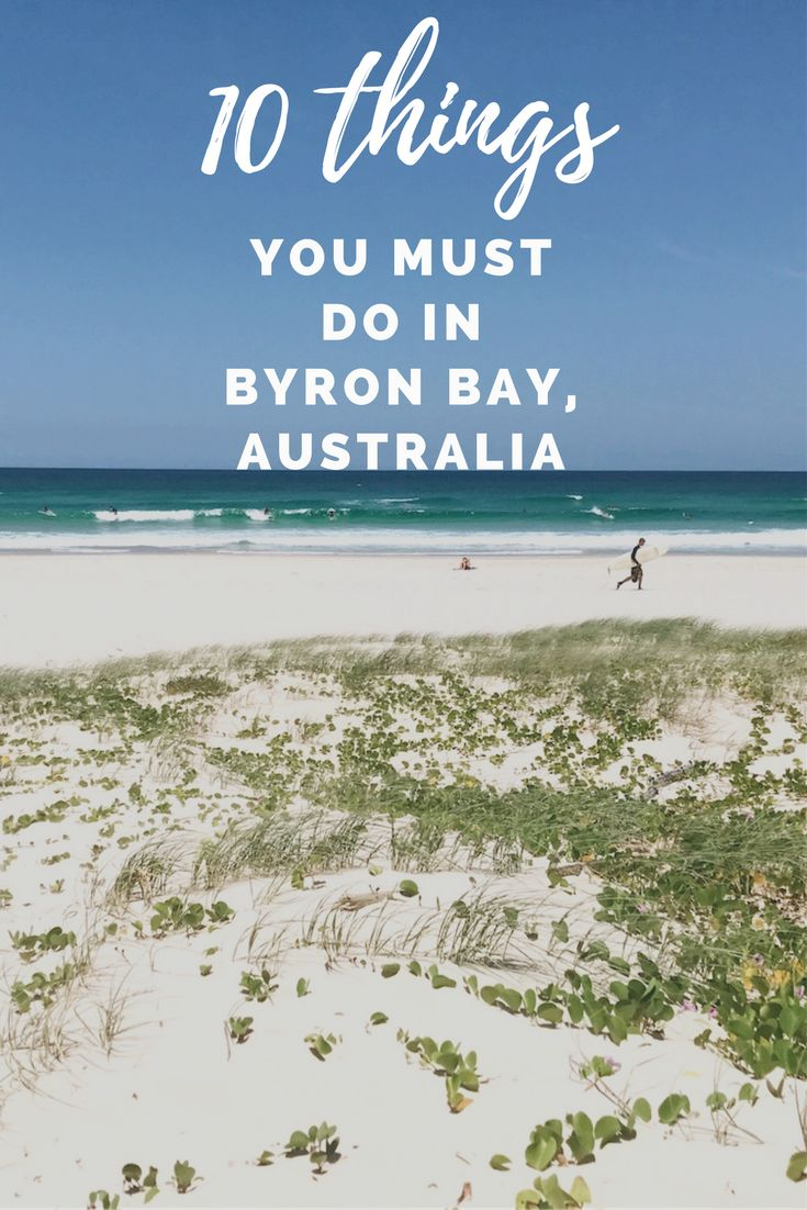 Visiting Byron Bay, Australia for the first time? Here are the things you must do during your stay.