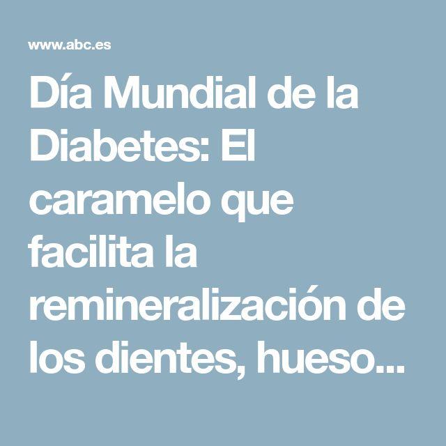 Día Mundial de la Diabetes: El caramelo que facilita la remineralización de los dientes, huesos y encías