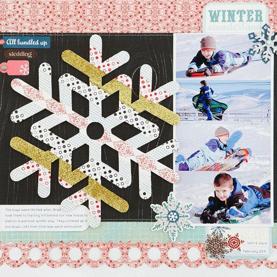 Design by Wendy Sue Anderson Layer decorative tape strips over a large chipboard snowflake shape to create a unique pattern. Flip the shape over, place it on a glass mat, and use a sharp craft knife to trim away excess tape. Stacked images of children sledding act like a film strip of time outside.   SOURCES: Cardstock: American Crafts (white), Core'dinations (black). Patterned paper: BoBunny Press (teal), BasicGrey (pink). Font: Century Gothic. Stickers: Echo Park. Decorative tape: Making…