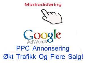 Din Markedsføring På Google Adwords ( PPC eller betal per klikk)