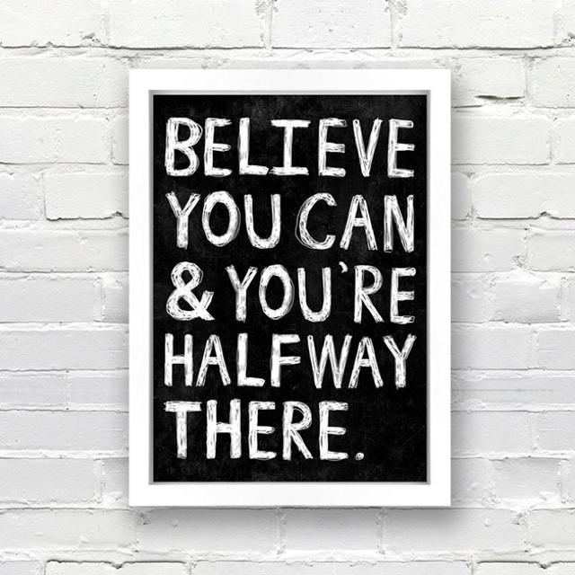 Believing is 1/2 the battle...