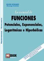 Ingebook - LO ESENCIAL DE FUNCIONES - Potenciales, Exponenciales, Logarítmicas e Hiperbólicas