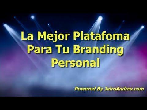 Branding Personal La Mejor Plataforma Para Hacerlo...