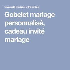 Gobelet mariage personnalisé, cadeau invité mariage