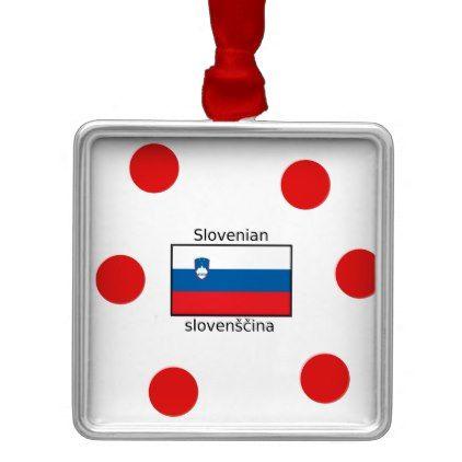 Slovenian Language And Slovenia Flag Design Metal Ornament - home gifts cool custom diy cyo