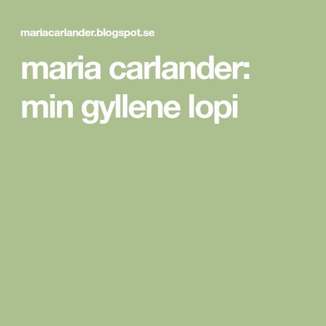 maria carlander: min gyllene lopi