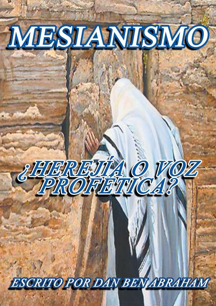 MESIANISMO HEREJIA O VOZ PROFÉTICA DAN BEN ABRAHAM