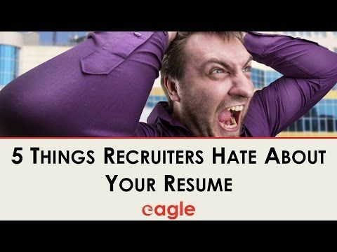 5 Things Recruiters Hate About Your Resume (Video) | Eagle Staffing