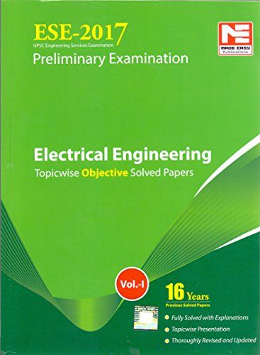 ESE-2017 Preliminary Examination Electrical Engineering Topicwise Objective Solved Papers Vol-I