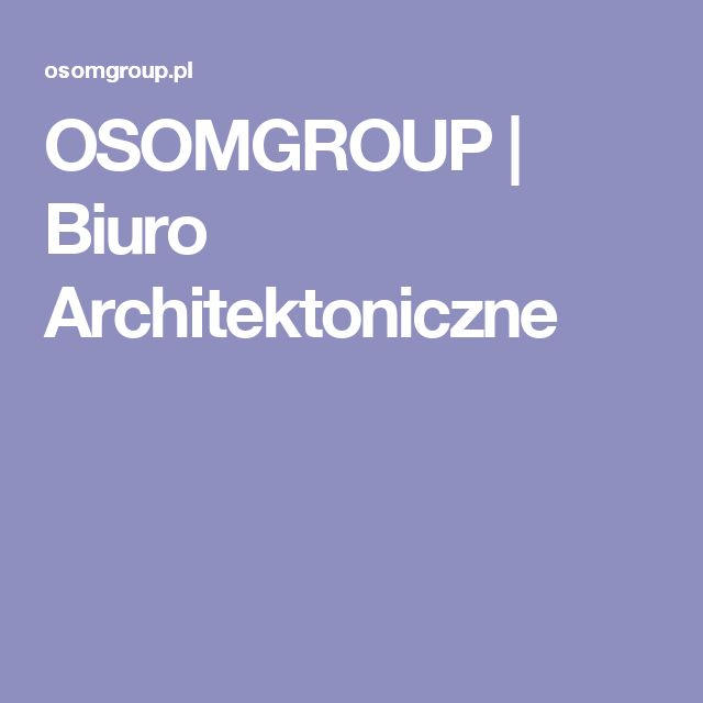 OSOMGROUP | Biuro Architektoniczne