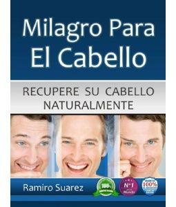 Milagro para el cabello un modo invaluable que permite recuperar tu cabello más rápido de lo que crees.