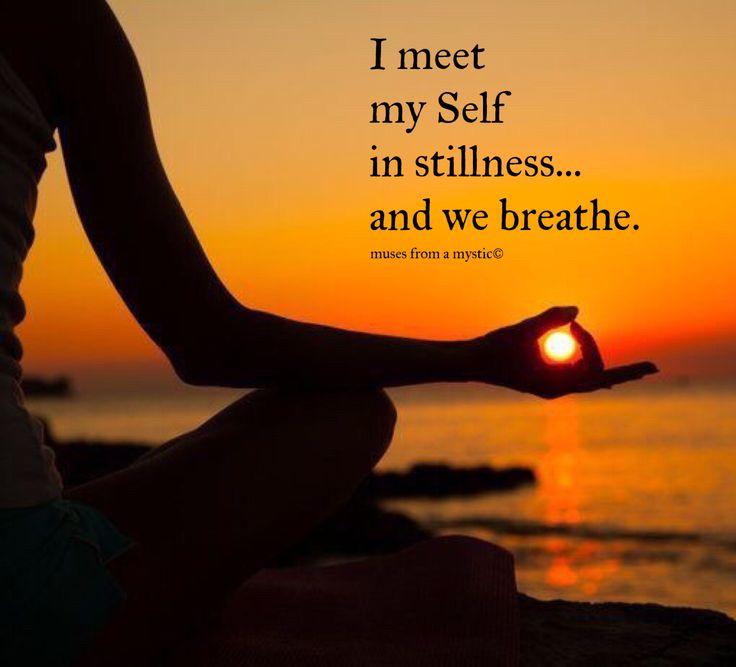I need myself in stillness and we breathe. Deep breaths.