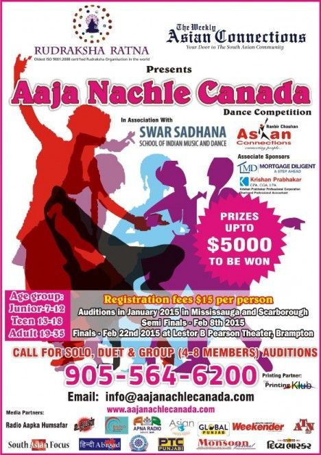 Rudraksha Ratna Chakra and weekly Asian connections in association with Swar Sadhana presents Aaja Nachle Canada, a dance competition reality show. Registr